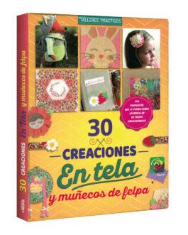 Libro 30 Creaciones En Tela Y Muñecos De Felpa