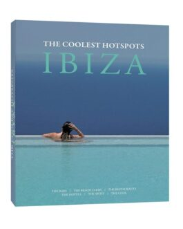 Ibiza The Coolest Hotspots