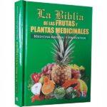 Biblia De Frutas y Plantas Medicinales