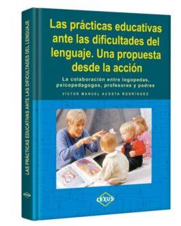 Las Prácticas Educativas ante las Dificultades del Lenguaje