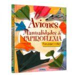 Libro Aviones Manualidades De Papiroflexia