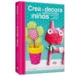Libro Crea Y Decora Habitaciones Para Niños